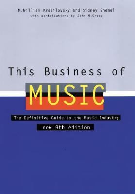 This Business of Music by M. William Krasilovsky and Sidney Shemel